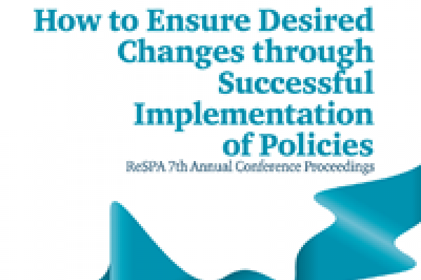 Effective Policy Making: How to Ensure Desired Changes through Successful Implementation of Policies -7th Annual Conference proceeding publication
